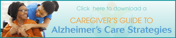 Click here to download a Caregiver's Guide to Alzheimer's Care Strategies banner